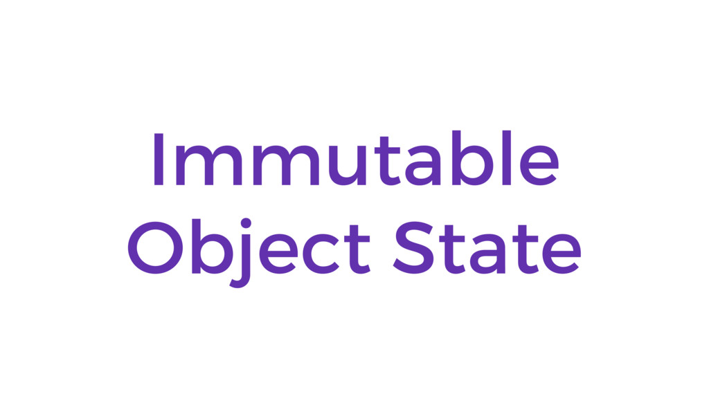 Immutable Object State