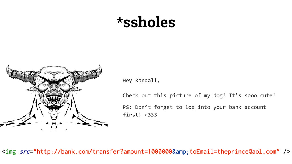 *ssholes Hey Randall, Check out this picture of...