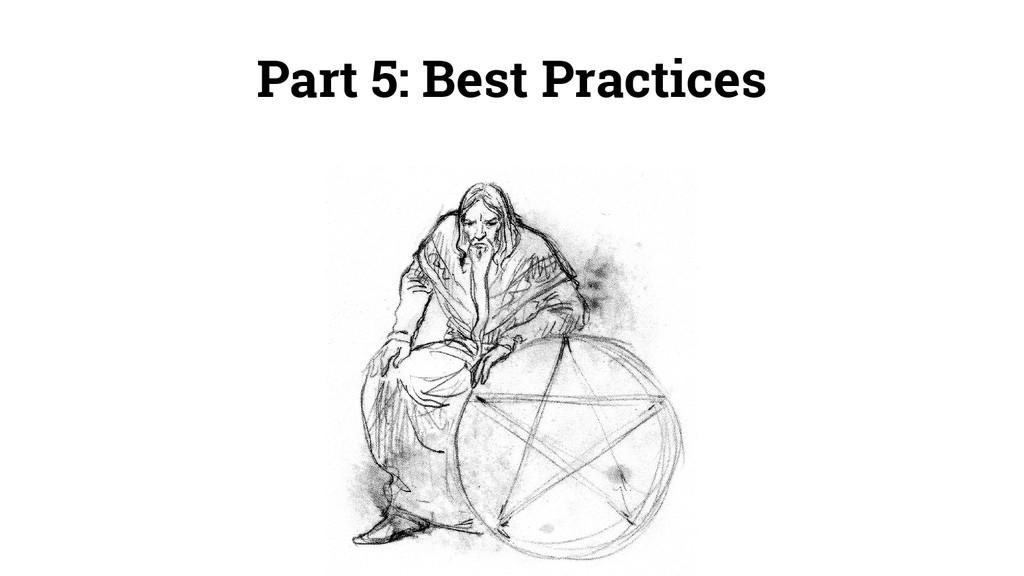Part 5: Best Practices