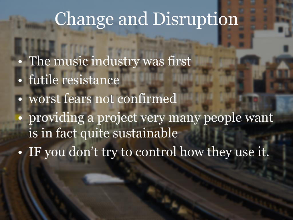 Change and Disruption • The music industry was ...