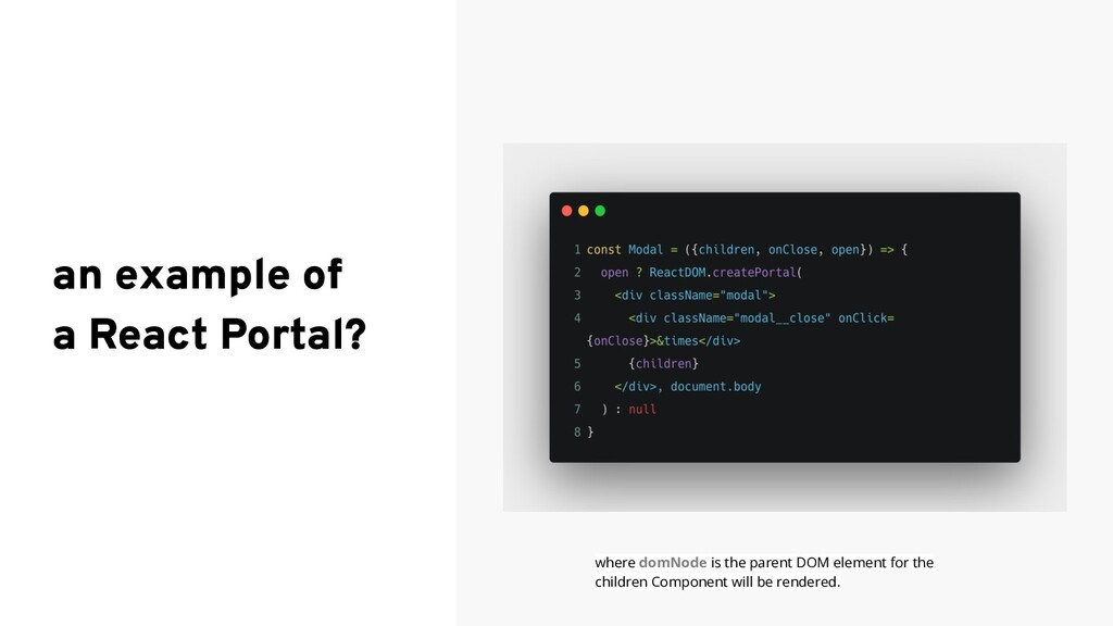an example of a React Portal? where domNode is ...