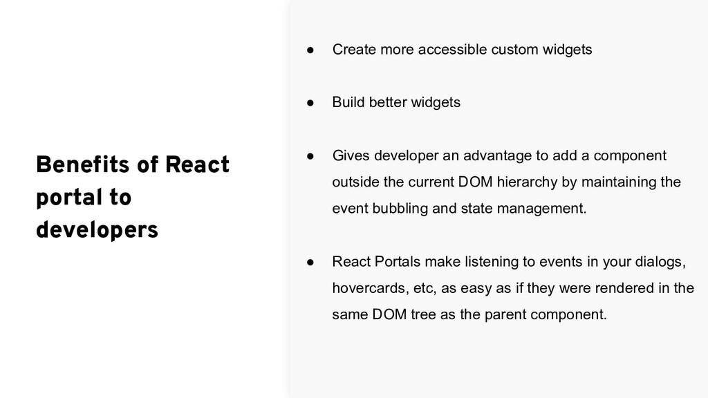 ● Create more accessible custom widgets ● Build...