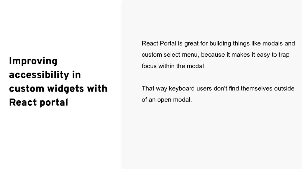React Portal is great for building things like ...