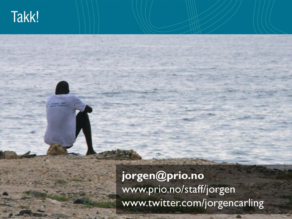 Takk! jorgen@prio.no www.prio.no/staff/jorgen w...