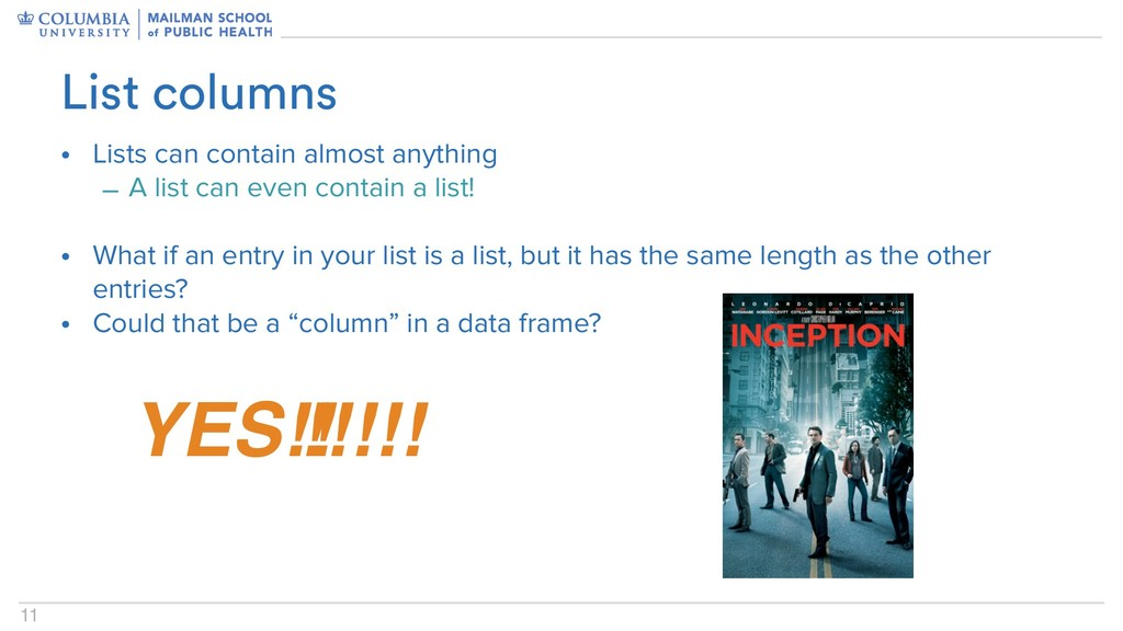 11 List columns • Lists can contain almost anyt...