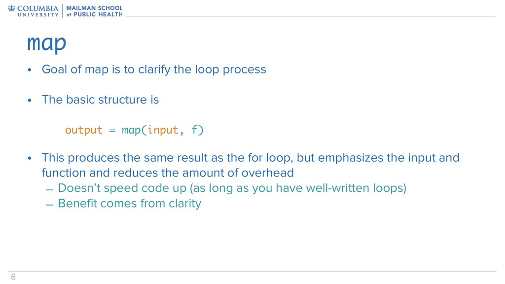 6 • Goal of map is to clarify the loop process ...