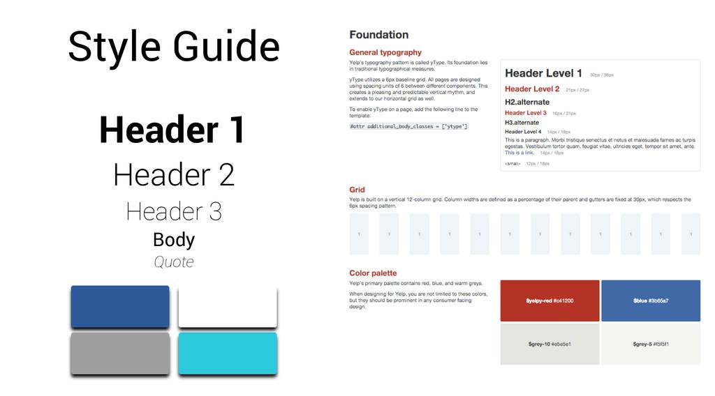 Header 1 Header 2 Header 3 Body Quote Style Gui...