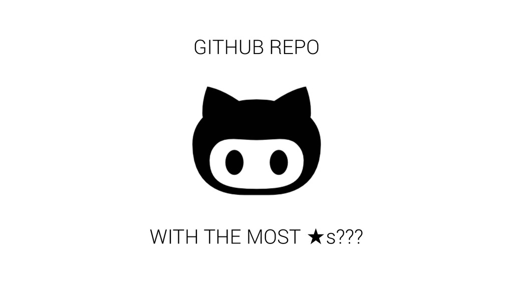 GITHUB REPO WITH THE MOST ̣s???