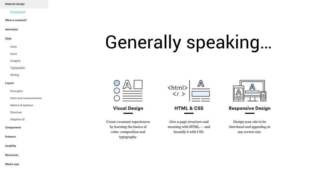 Generally speaking…