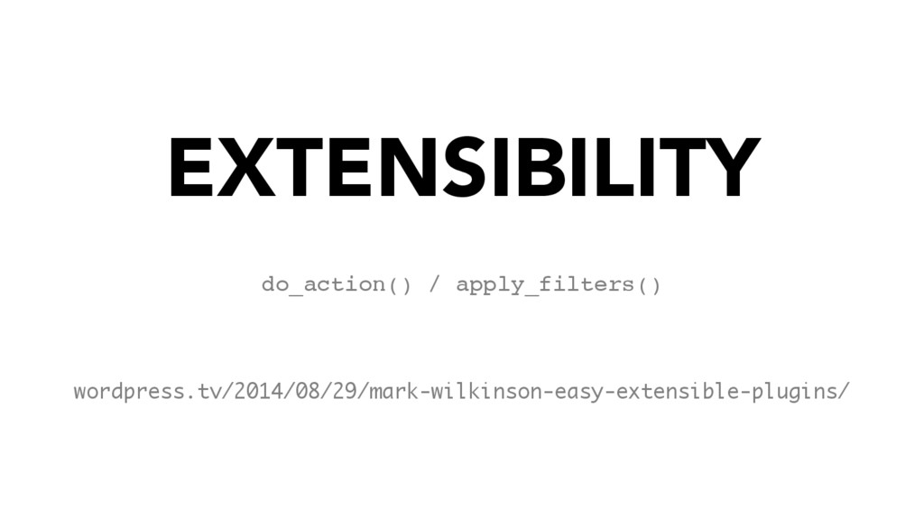 EXTENSIBILITY do_action() / apply_filters() wor...