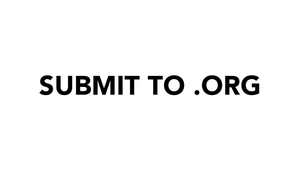 SUBMIT TO .ORG