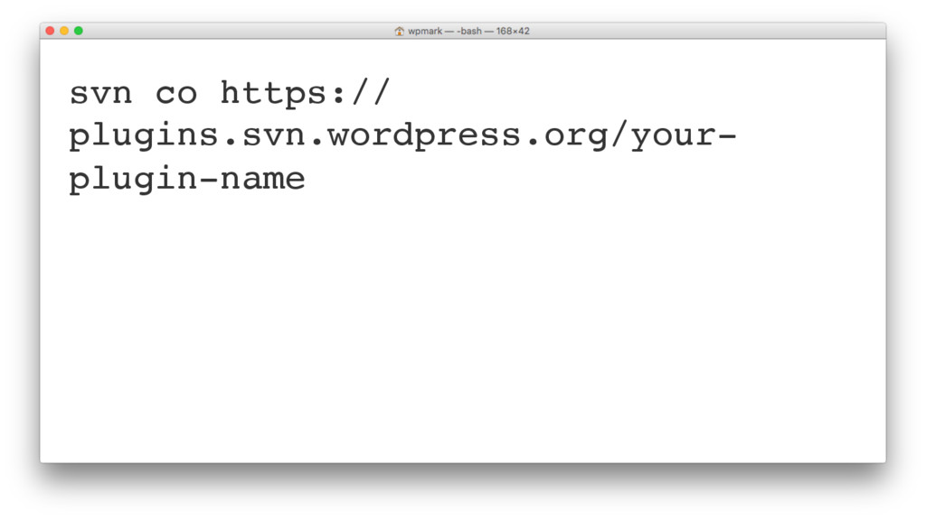 svn co https:// plugins.svn.wordpress.org/your-...