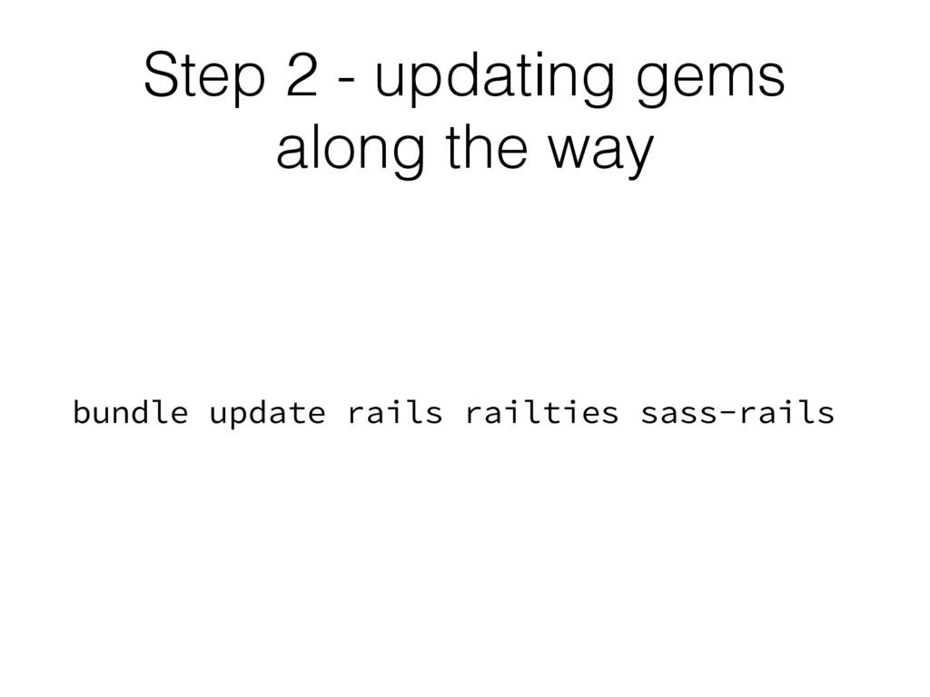 Step 2 - updating gems along the way bundle upd...