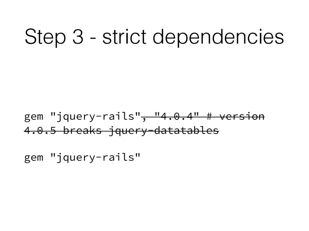 "Step 3 - strict dependencies gem ""jquery-rails""..."