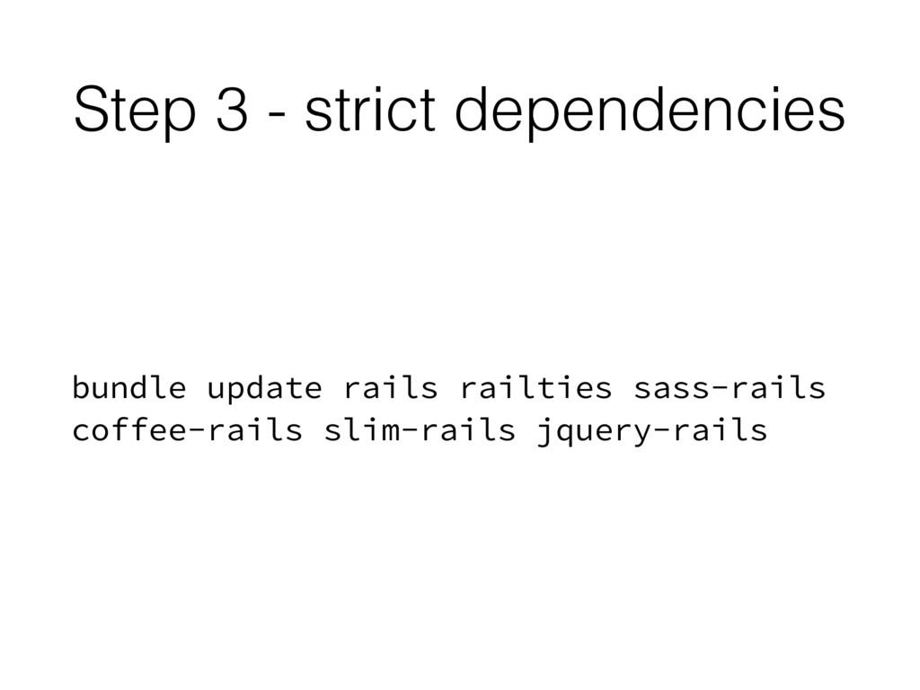 Step 3 - strict dependencies bundle update rail...