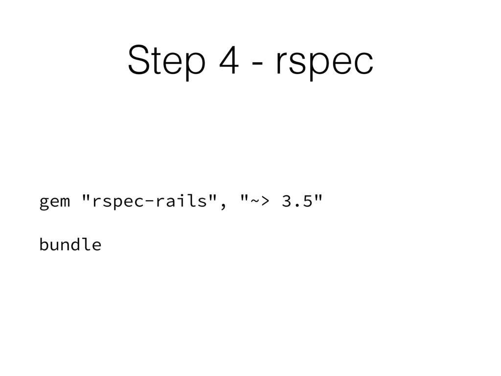 "Step 4 - rspec gem ""rspec-rails"", ""~> 3.5"" bund..."