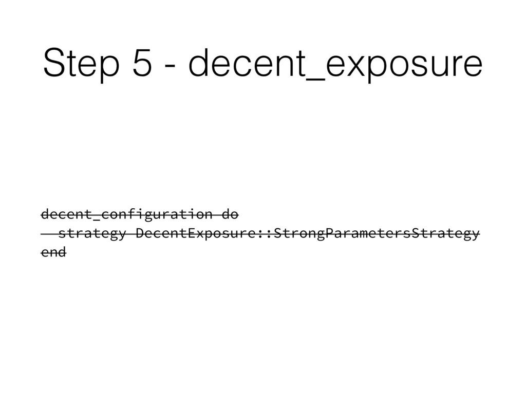 Step 5 - decent_exposure decent_configuration d...