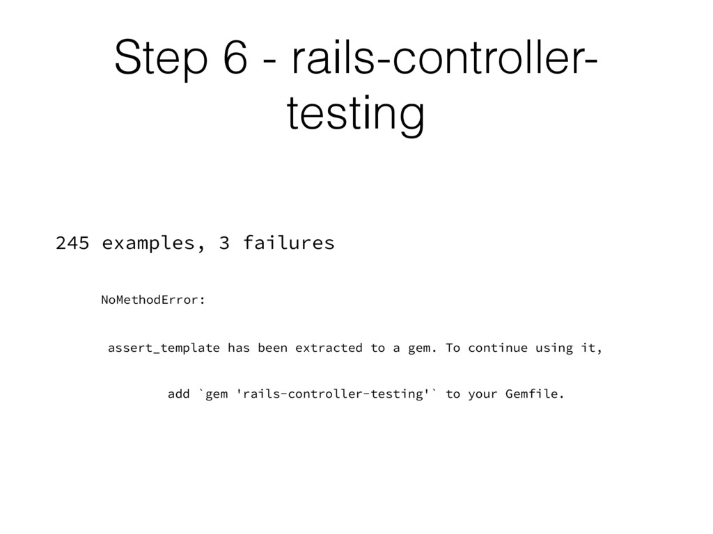 Step 6 - rails-controller- testing 245 examples...