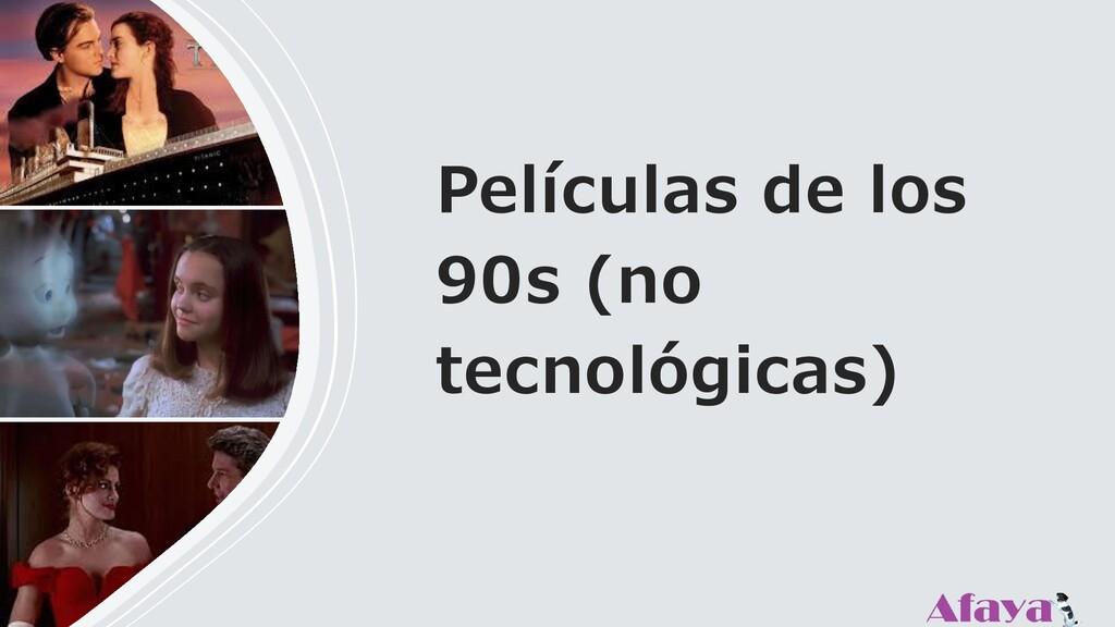 Películas de los 90s (no tecnológicas)
