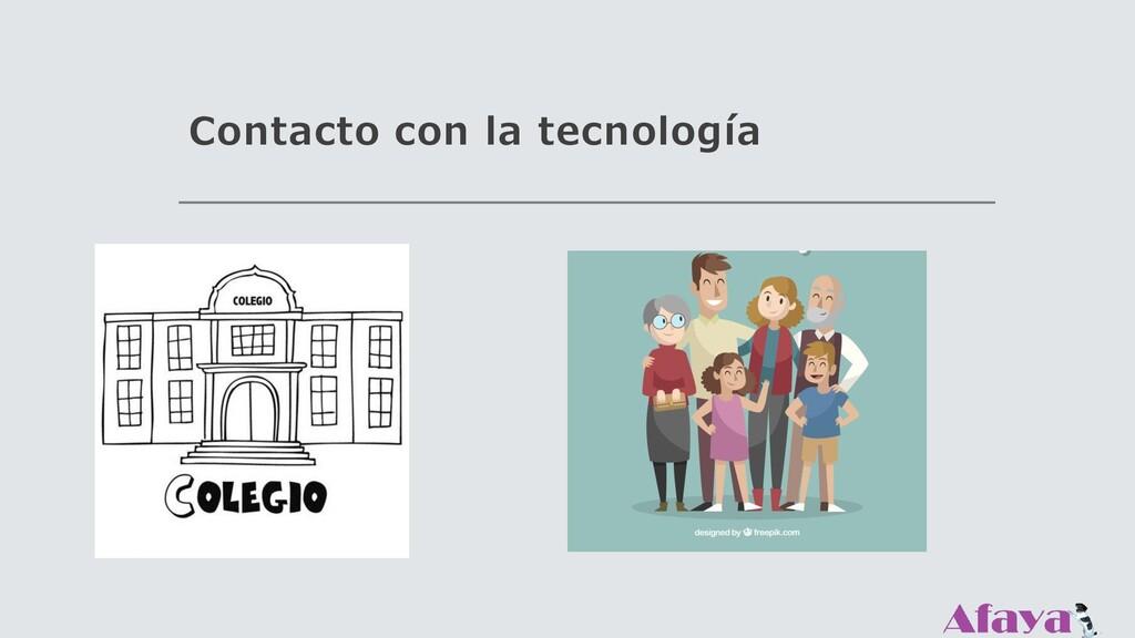 Contacto con la tecnología