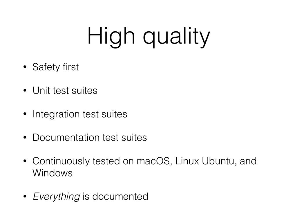 High quality • Safety first • Unit test suites •...