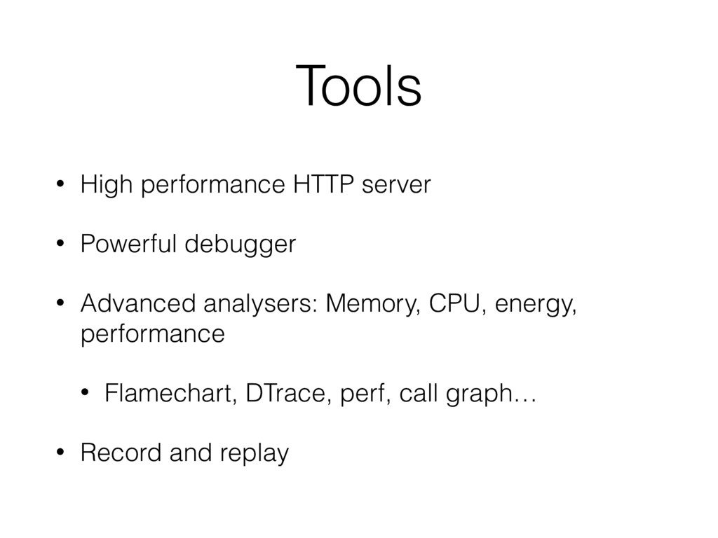 Tools • High performance HTTP server • Powerful...