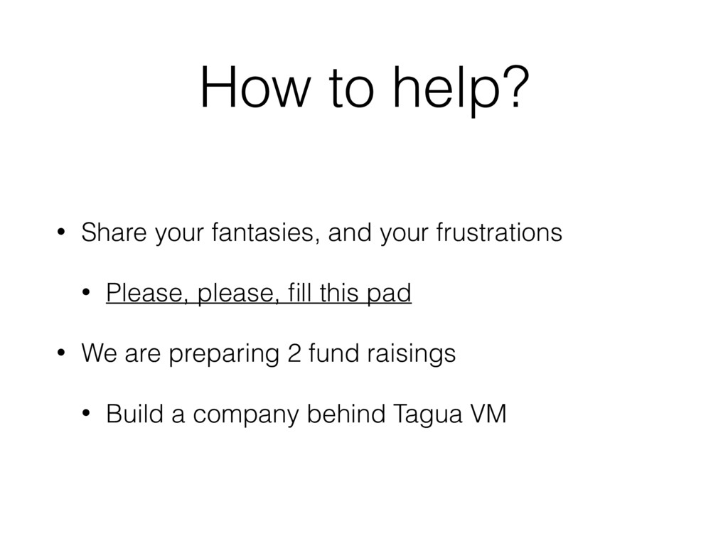 How to help? • Share your fantasies, and your f...