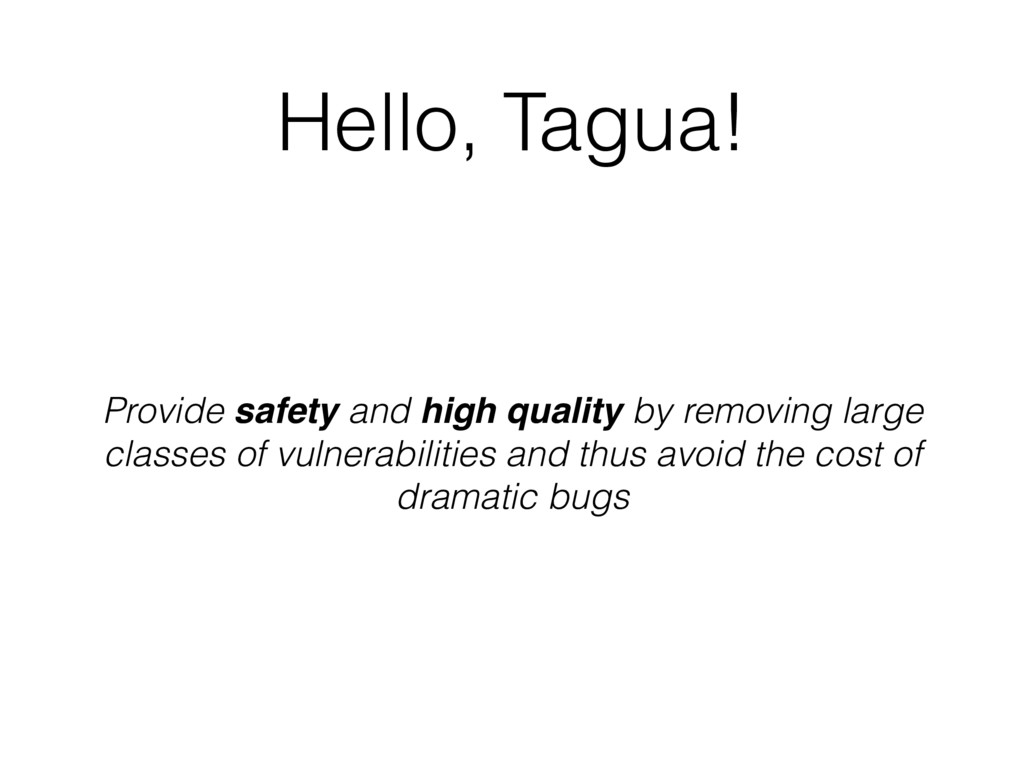 Hello, Tagua! Provide safety and high quality b...