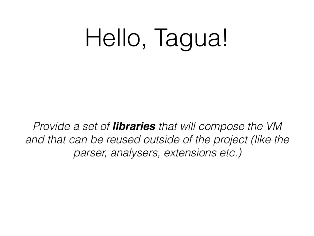 Hello, Tagua! Provide a set of libraries that w...