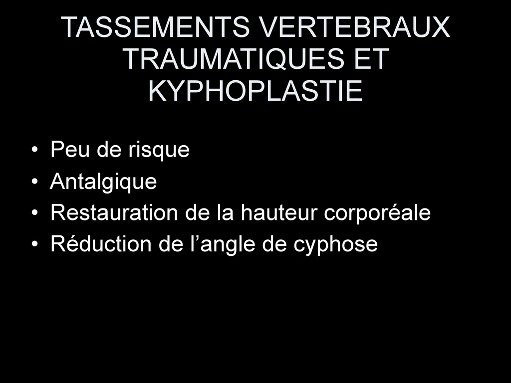 TASSEMENTS VERTEBRAUX TRAUMATIQUES ET KYPHOPLAS...
