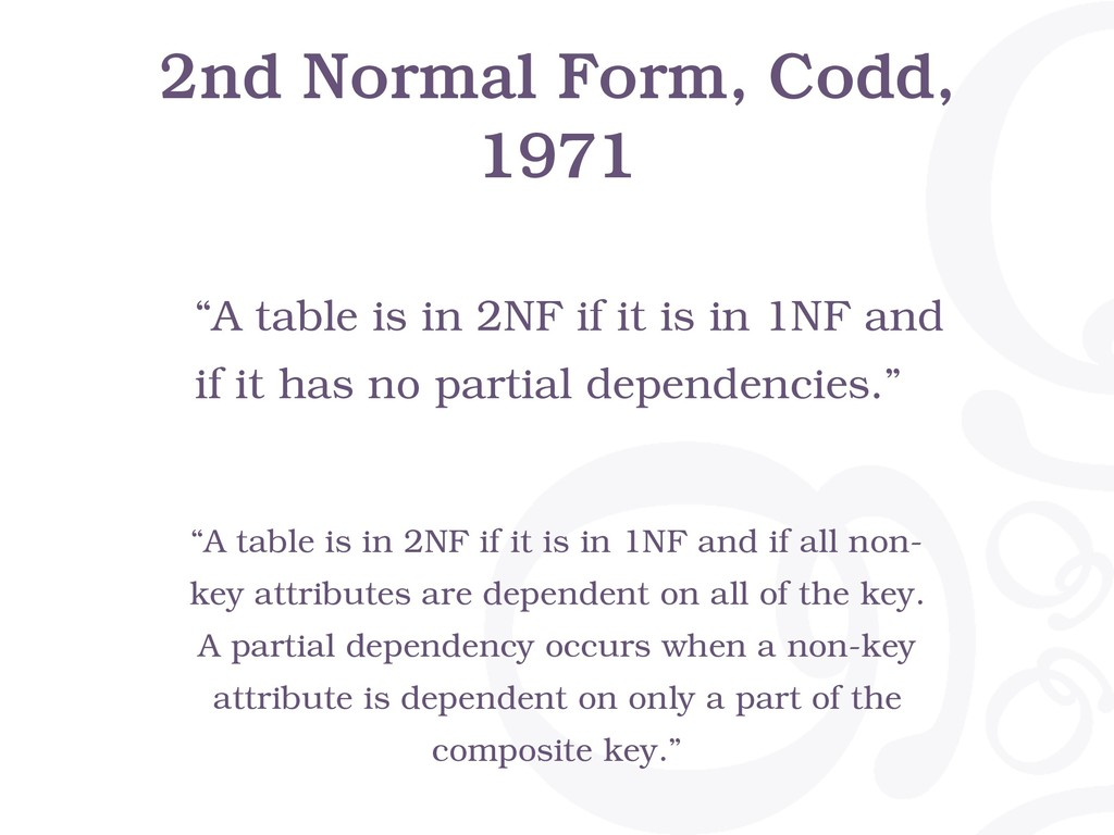 "2nd Normal Form, Codd, 1971 ""A table is in 2NF ..."