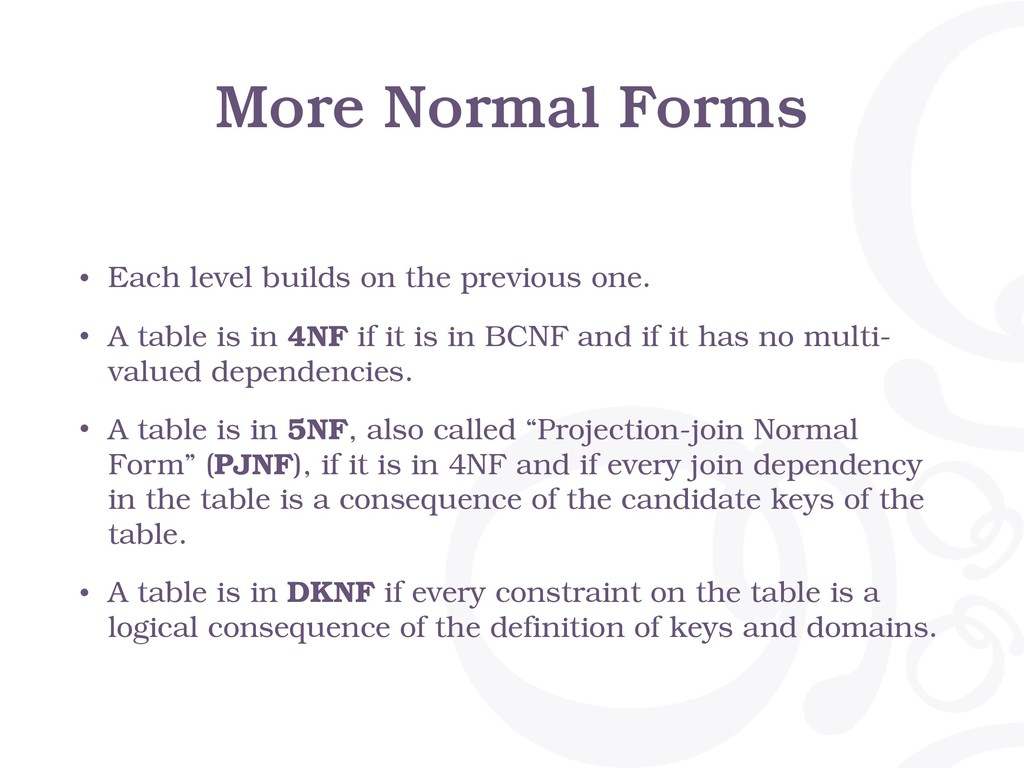 More Normal Forms • Each level builds on the pr...