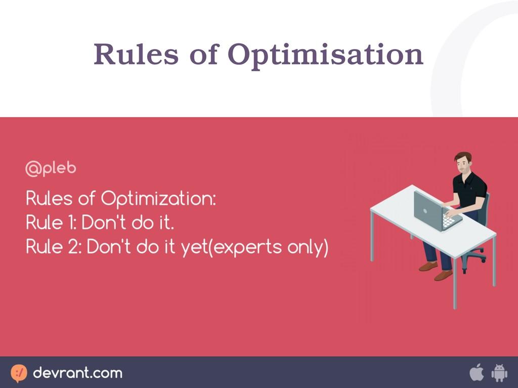 Rules of Optimisation