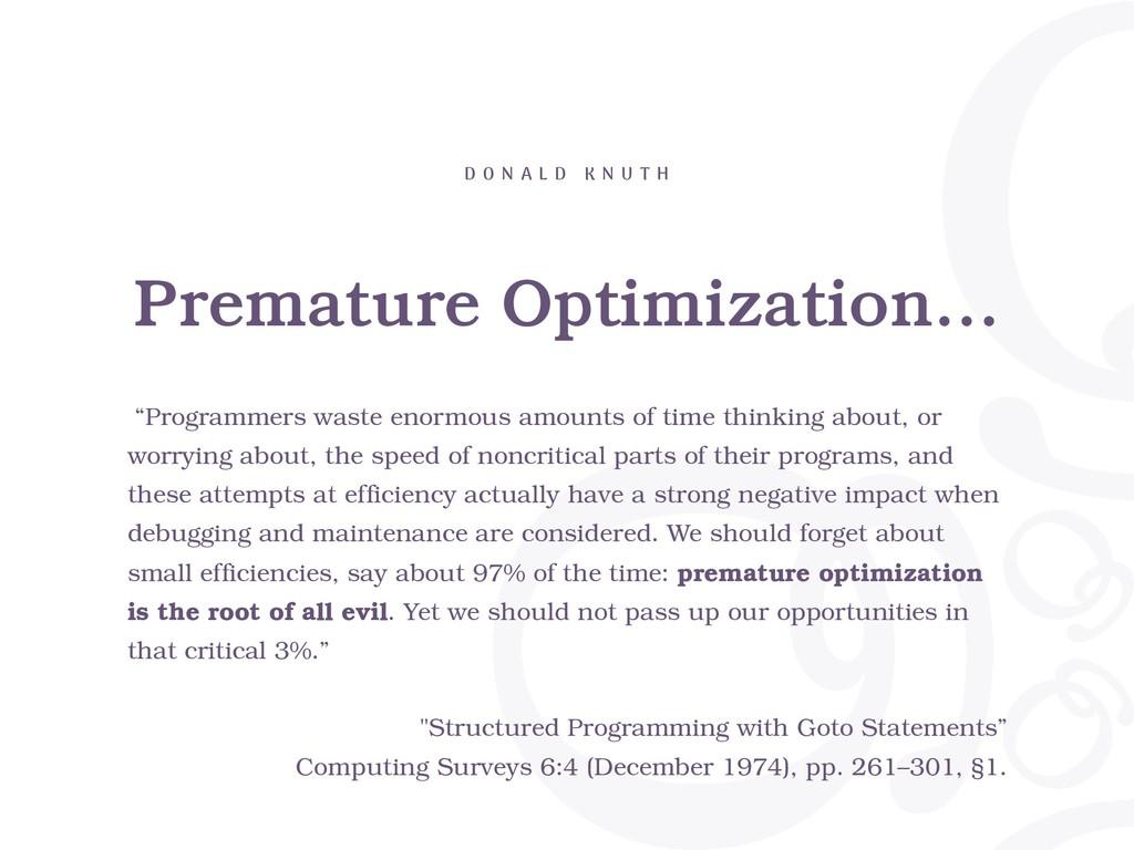 """Premature Optimization… D O N A L D K N U T H """"..."""