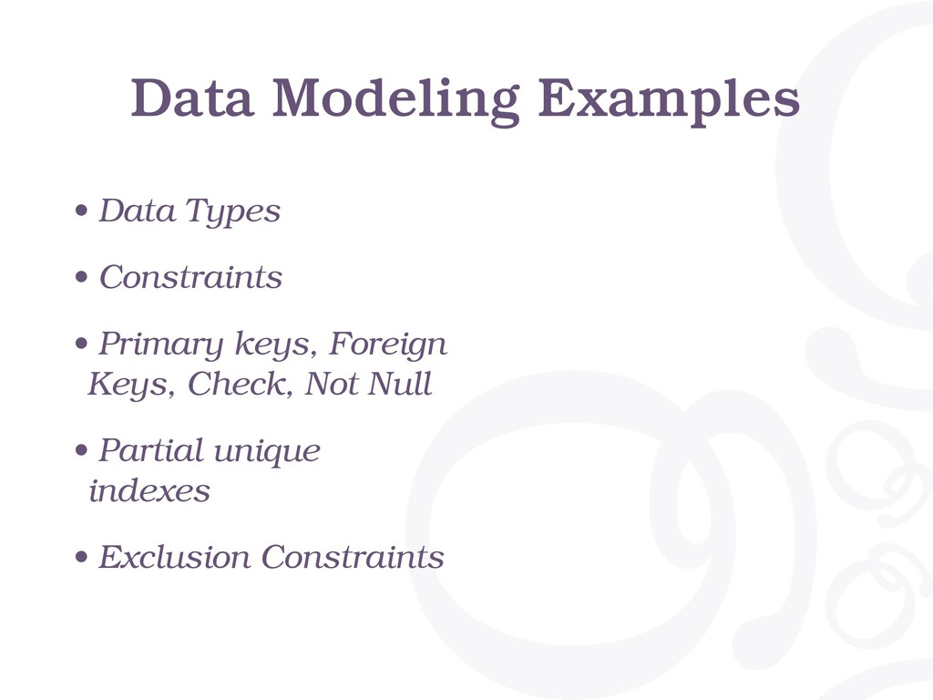 Data Modeling Examples • Data Types • Constrain...