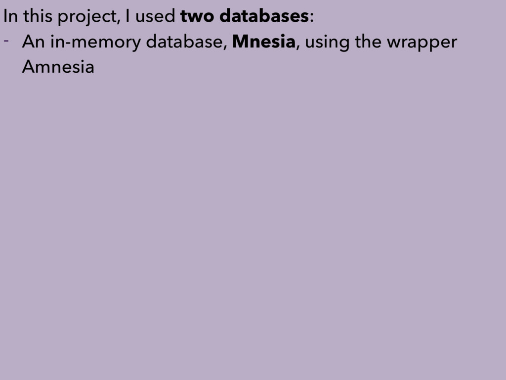 - An in-memory database, Mnesia, using the wrap...