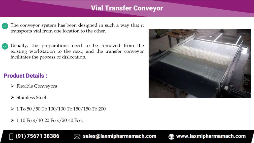 Vial Transfer Conveyor The conveyor system has ...