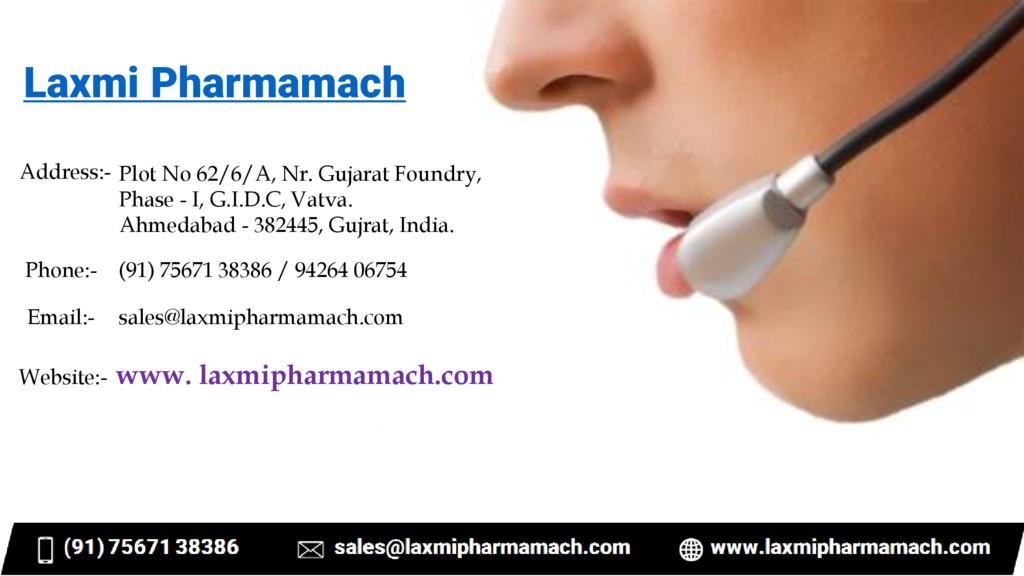 Laxmi Pharmamach Address:- Plot No 62/6/A, Nr. ...