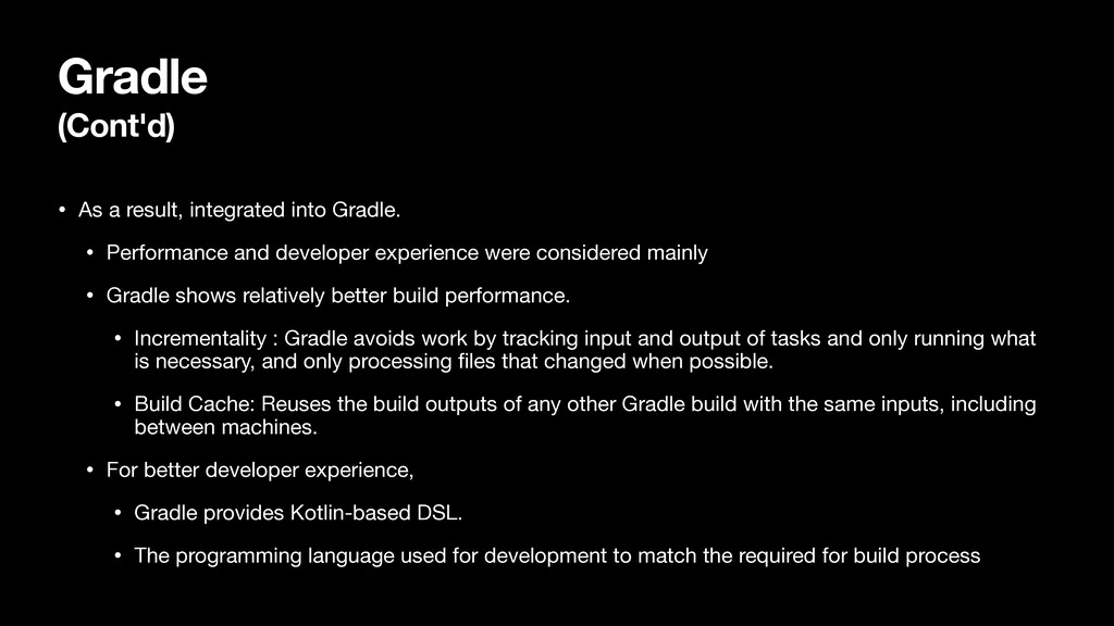 Gradle (Cont'd) • As a result, integrated into ...