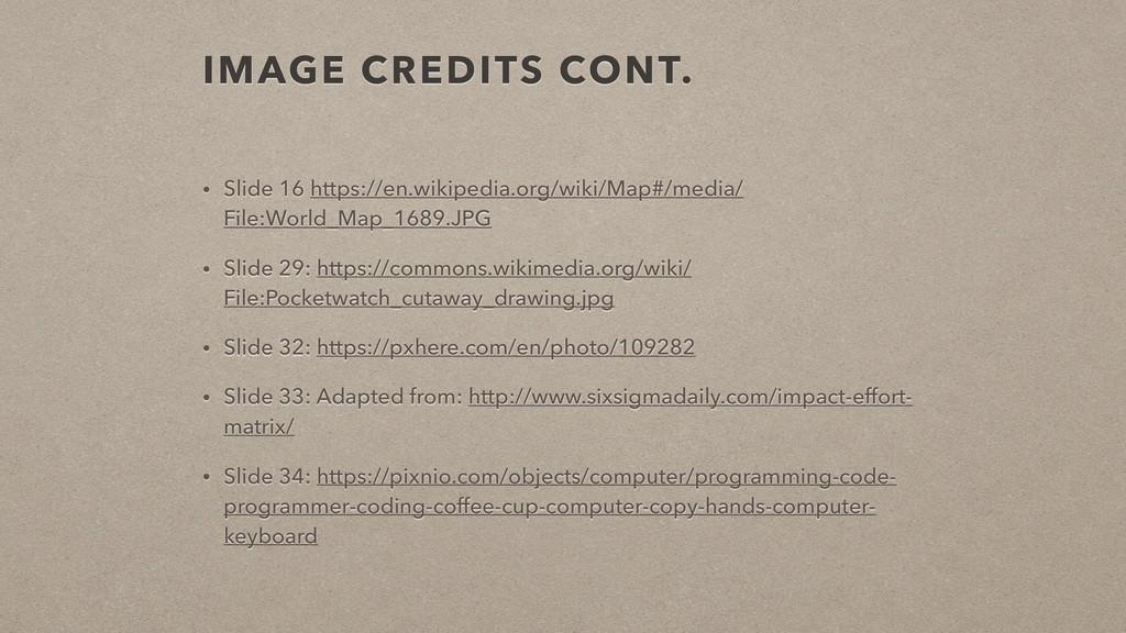IMAGE CREDITS CONT. • Slide 16 https://en.wikip...