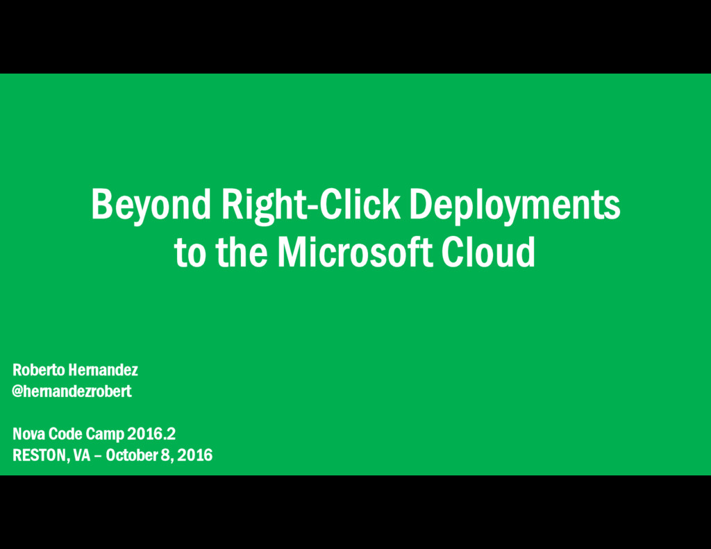 Beyond Right-Click Deployments to the Microsoft...
