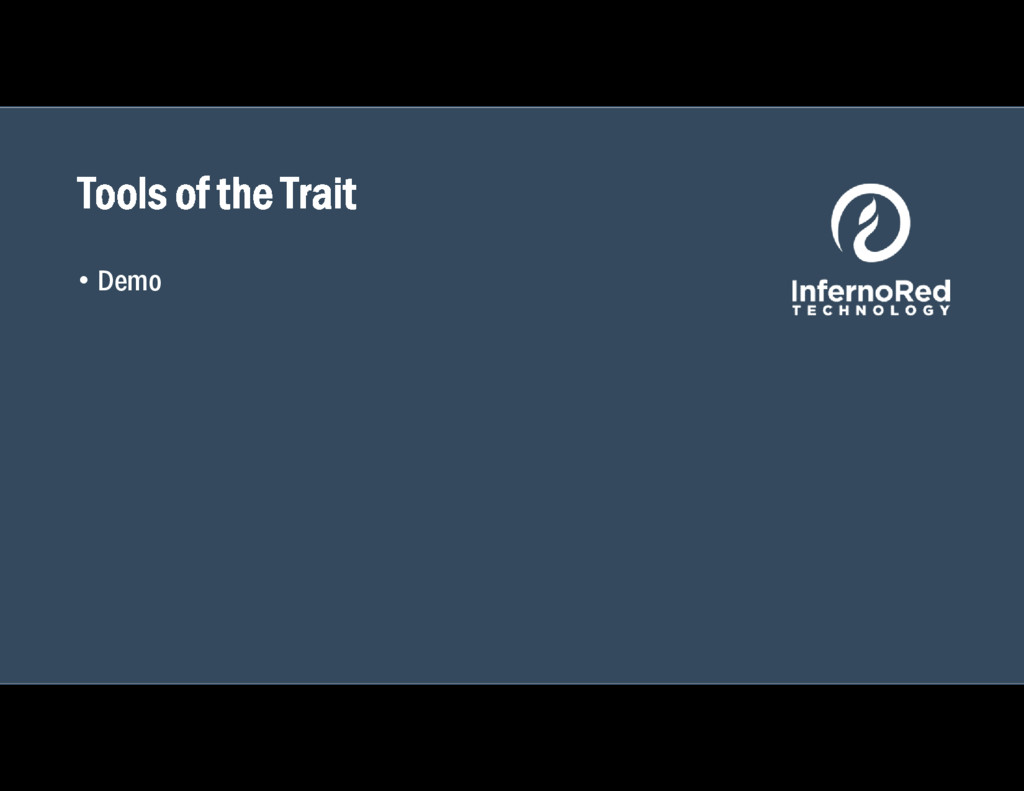 Tools of the Trait • Demo