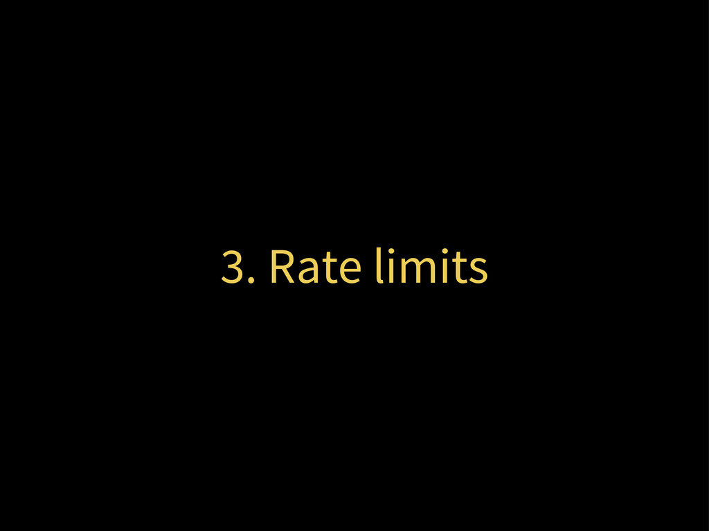 3. Rate limits