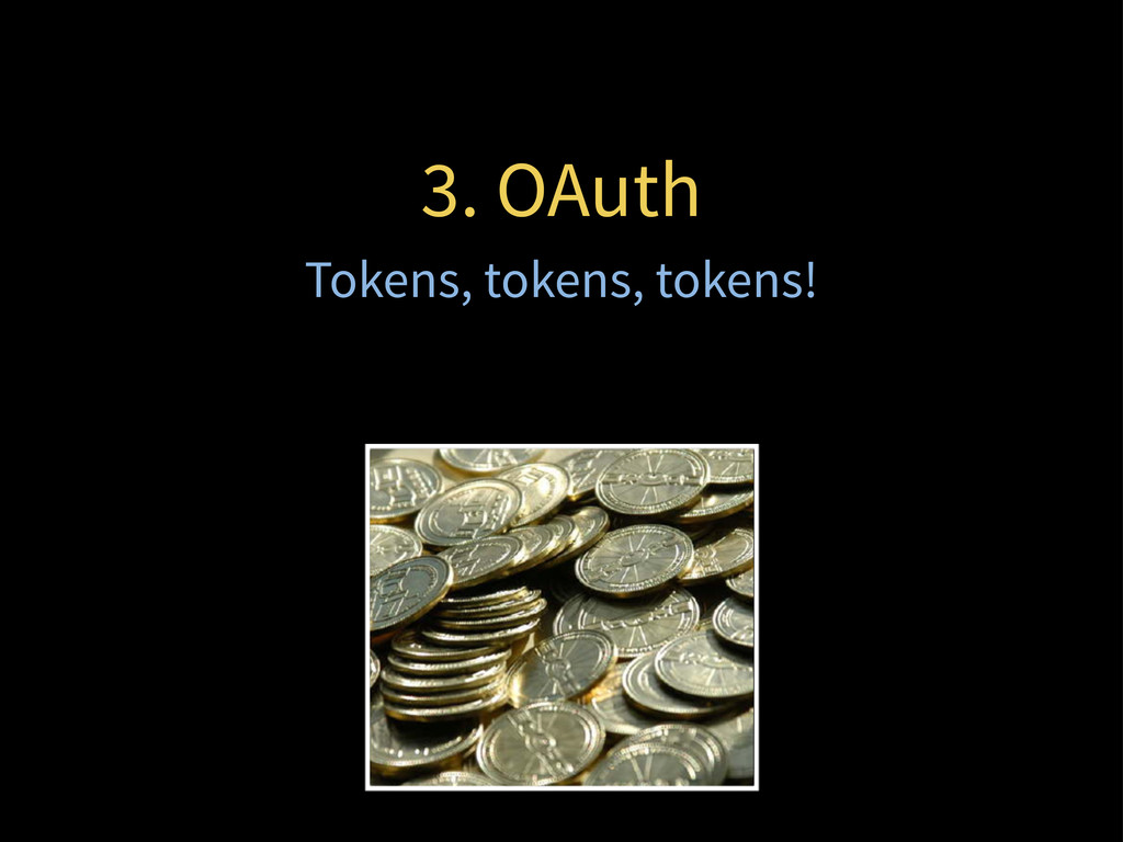 3. OAuth Tokens, tokens, tokens!