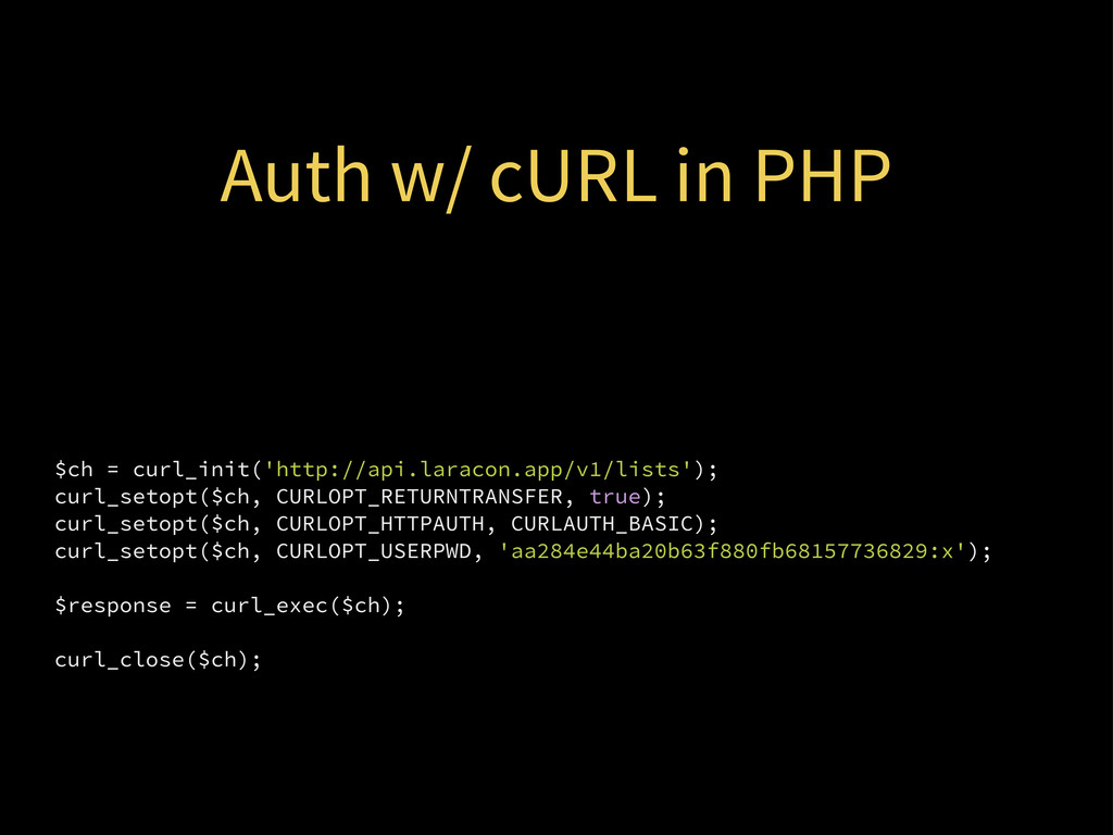 Auth w/ cURL in PHP $ch = curl_init('http://api...