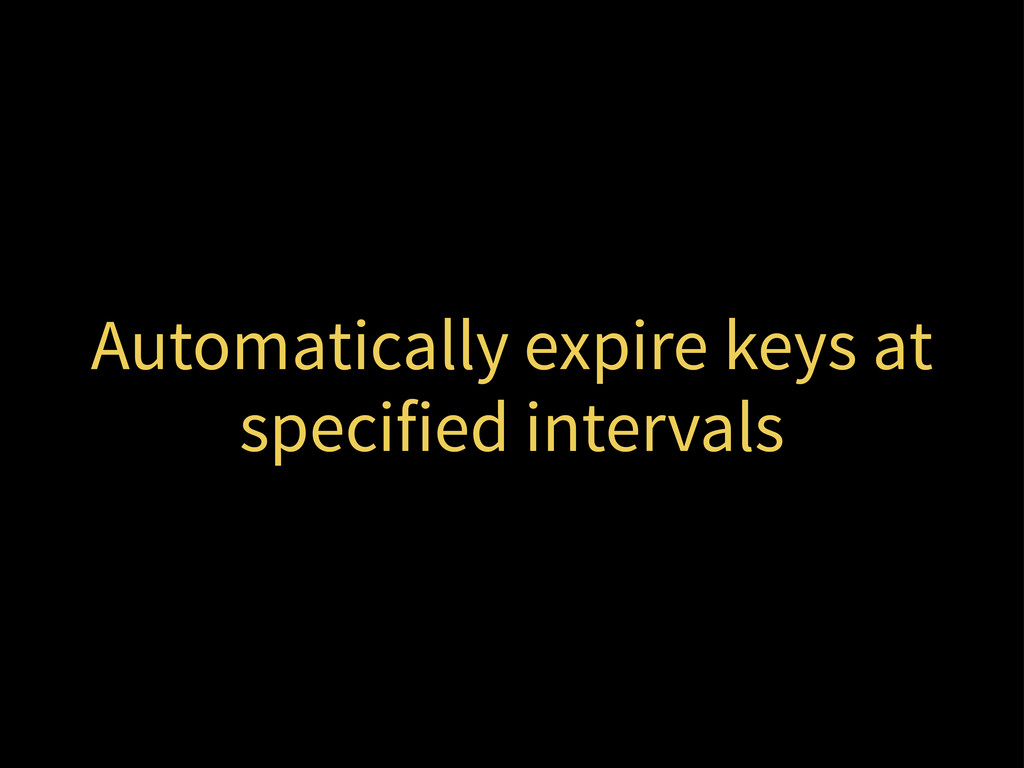 Automatically expire keys at specified intervals