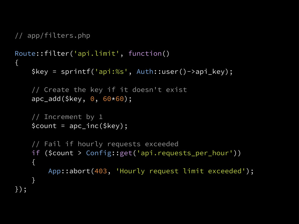 // app/filters.php Route::filter('api.limit', f...
