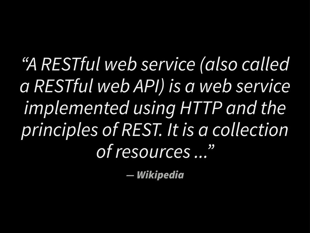 """""""A RESTful web service (also called a RESTful w..."""