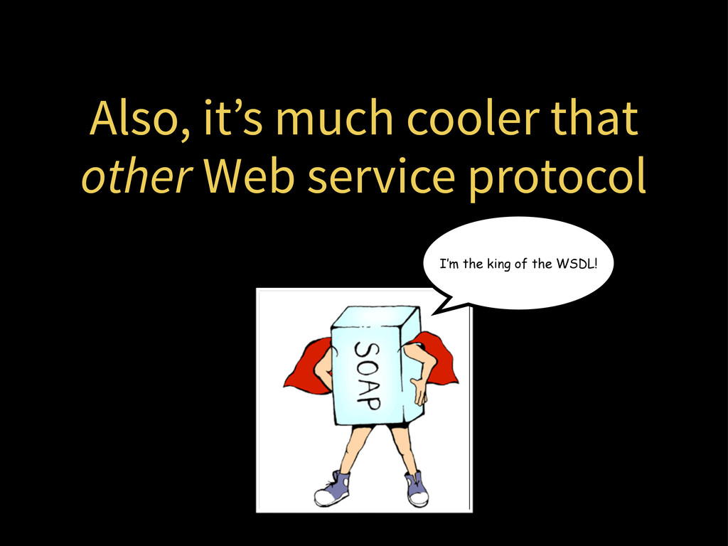 Also, it's much cooler that other Web service p...