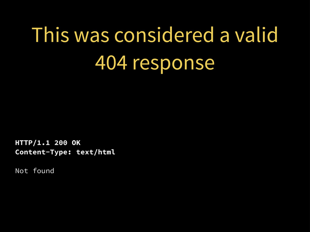 This was considered a valid 404 response HTTP/1...